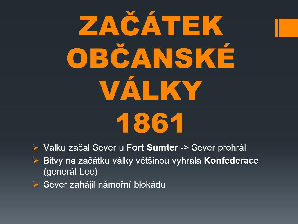 ZAČÁTEK OBČANSKÉ VÁLKY 1861