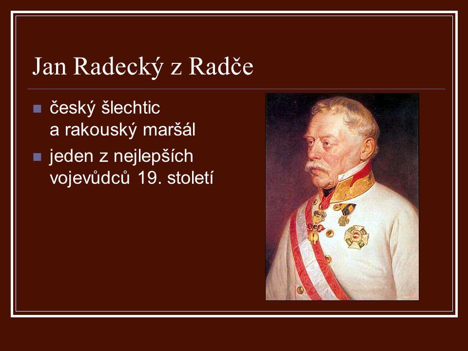 Jan Radecký z Radče český šlechtic a rakouský maršál