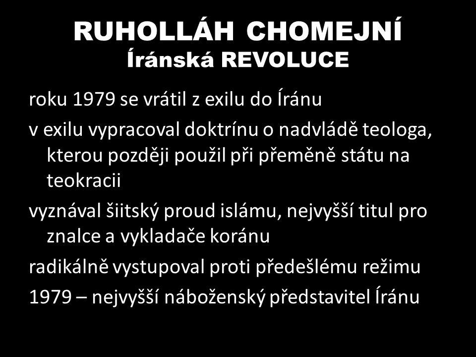 RUHOLLÁH CHOMEJNÍ Íránská REVOLUCE