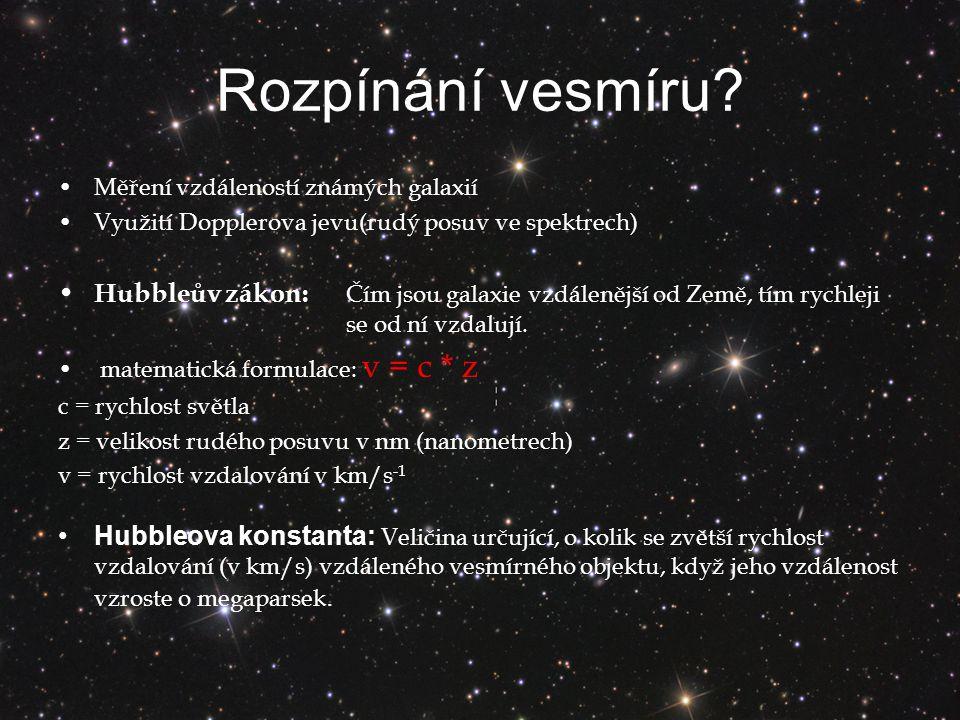 Rozpínání vesmíru Měření vzdáleností známých galaxií. Využití Dopplerova jevu(rudý posuv ve spektrech)