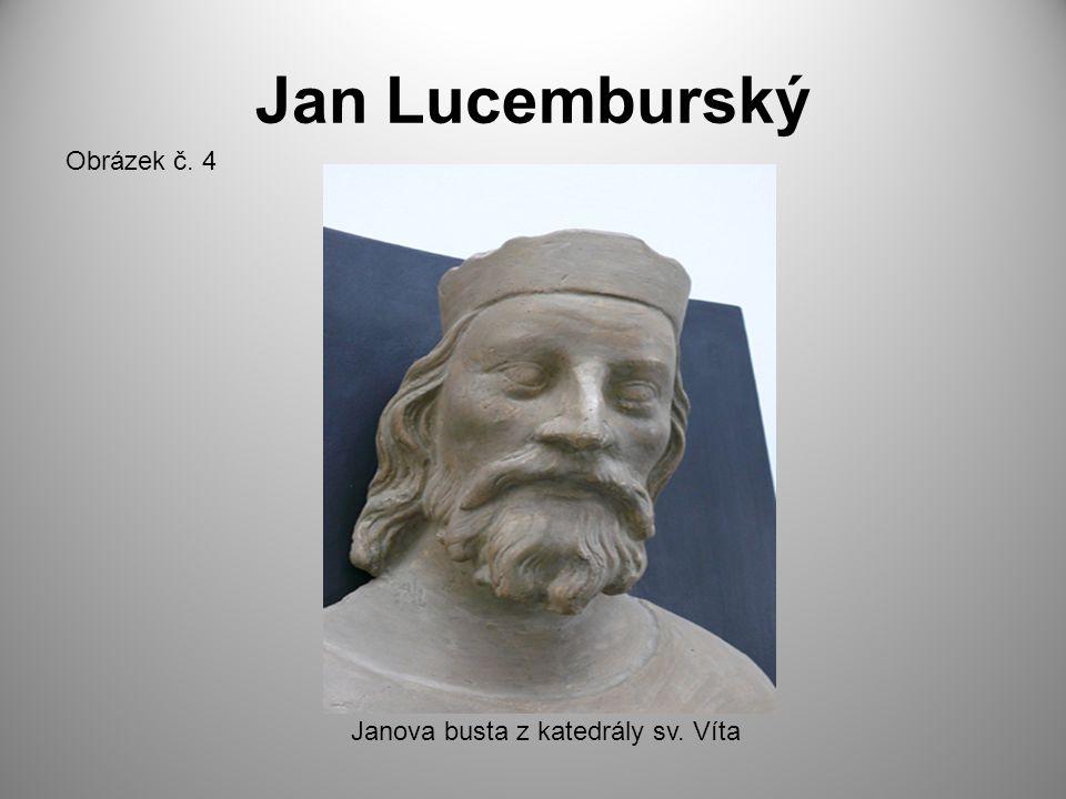 Jan Lucemburský Obrázek č. 4 Janova busta z katedrály sv. Víta