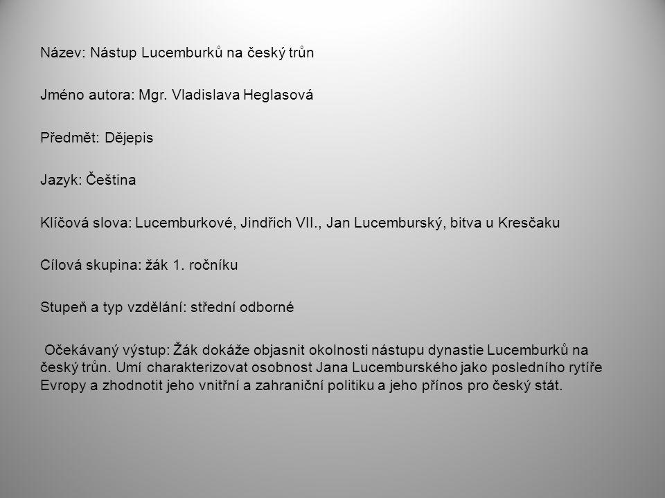 Název: Nástup Lucemburků na český trůn Jméno autora: Mgr