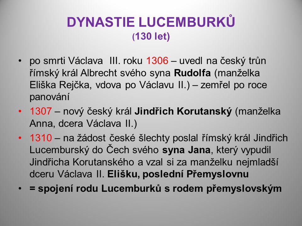 DYNASTIE LUCEMBURKŮ (130 let)