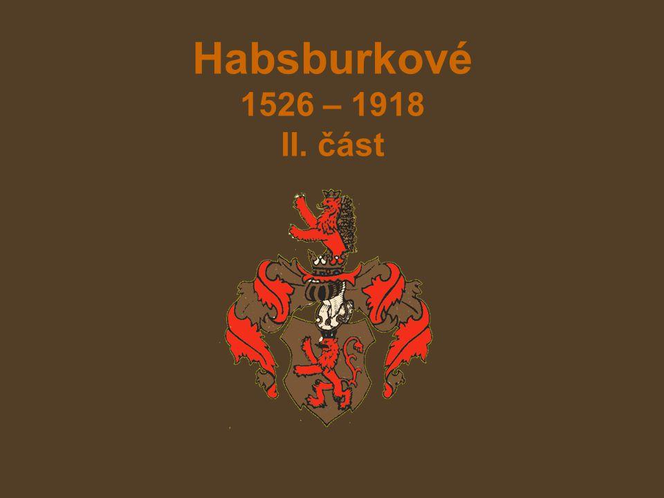 Habsburkové 1526 – 1918 II. část