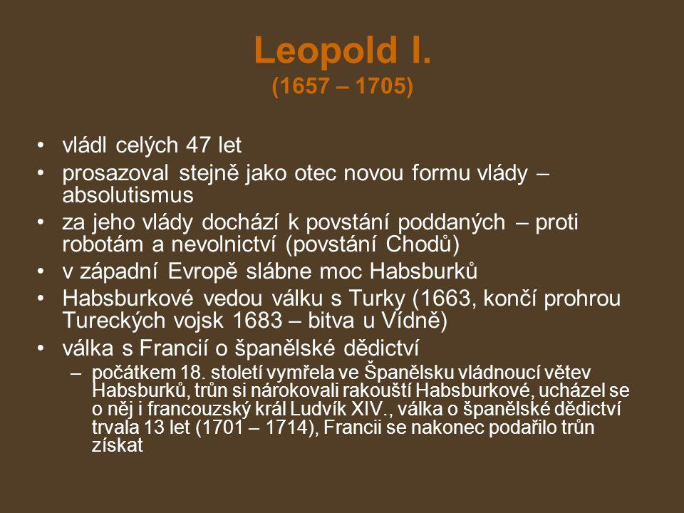 Leopold I. (1657 – 1705) vládl celých 47 let