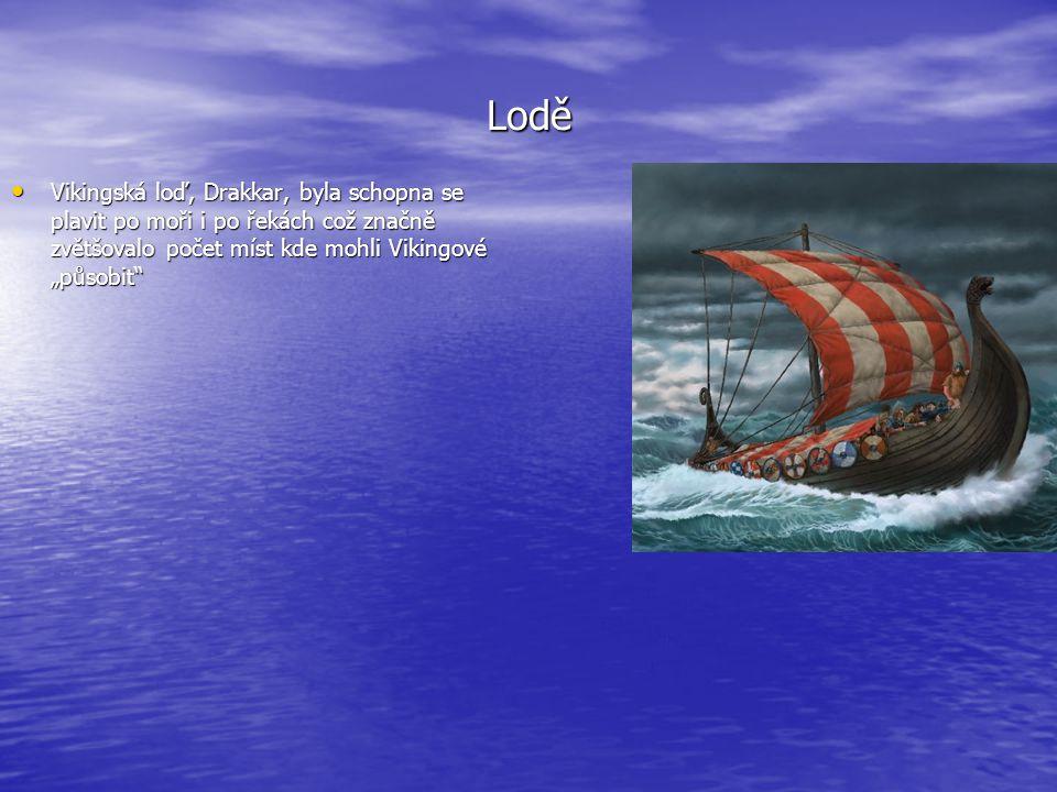 """Lodě Vikingská loď, Drakkar, byla schopna se plavit po moři i po řekách což značně zvětšovalo počet míst kde mohli Vikingové """"působit"""