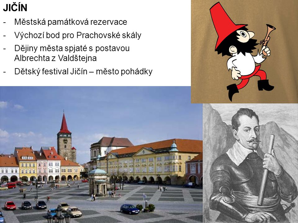 JIČÍN Městská památková rezervace Výchozí bod pro Prachovské skály