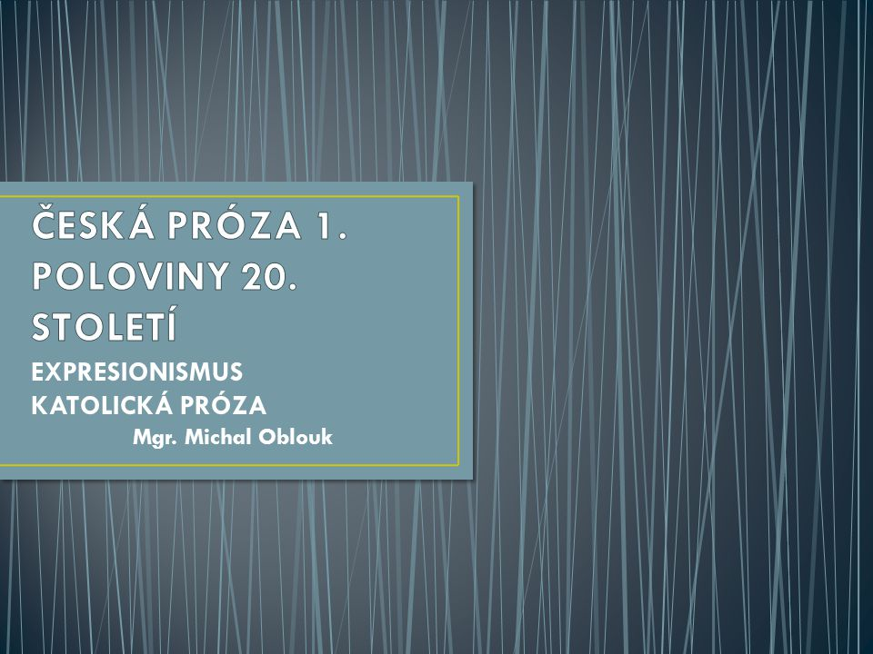 ČESKÁ PRÓZA 1. POLOVINY 20. STOLETÍ