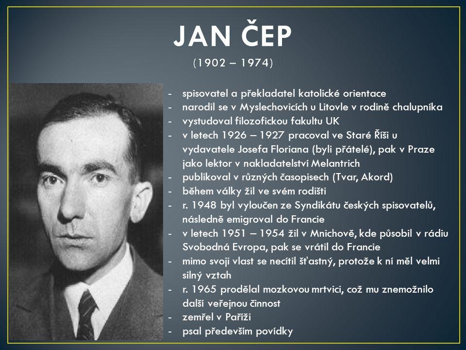 JAN ČEP (1902 – 1974) spisovatel a překladatel katolické orientace