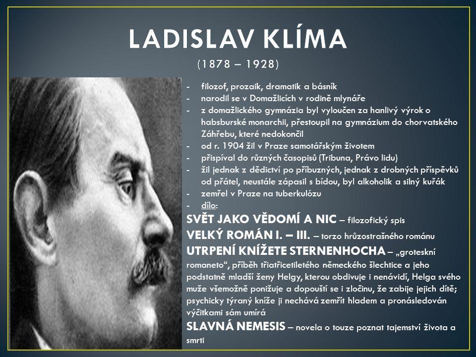 LADISLAV KLÍMA (1878 – 1928) SVĚT JAKO VĚDOMÍ A NIC – filozofický spis
