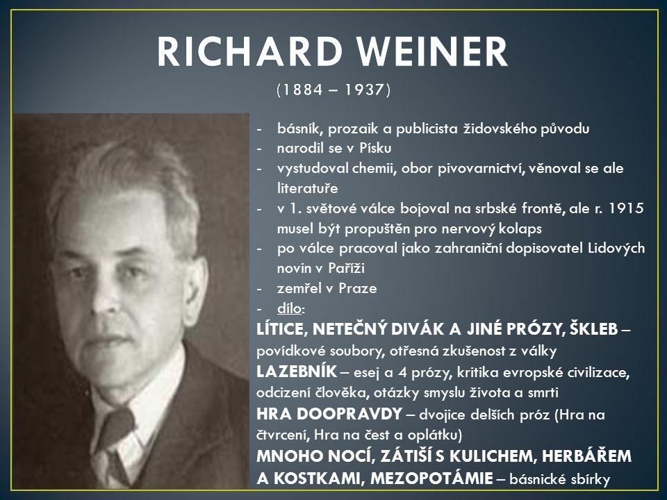 RICHARD WEINER (1884 – 1937) básník, prozaik a publicista židovského původu. narodil se v Písku.