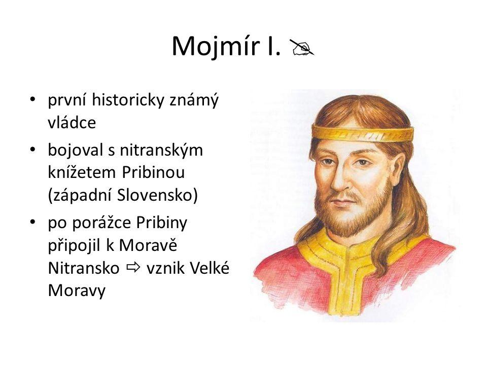 Mojmír I.  první historicky známý vládce