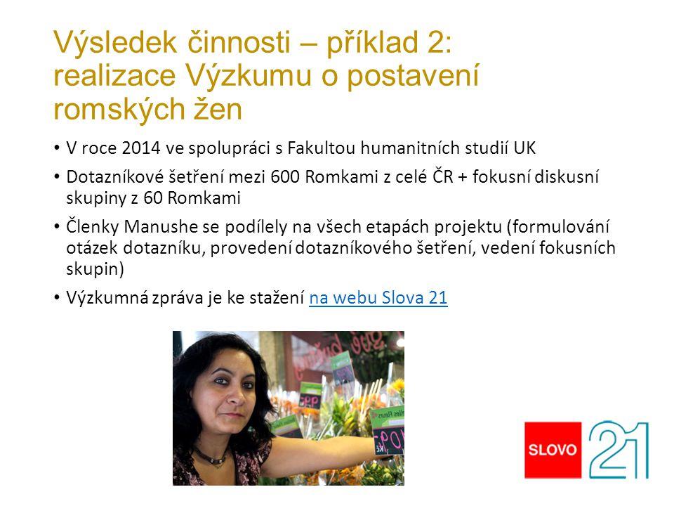 Výsledek činnosti – příklad 2: realizace Výzkumu o postavení romských žen