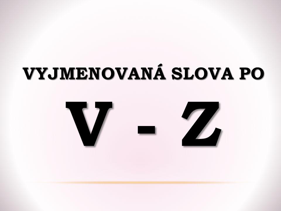 Vyjmenovaná slova po V - Z