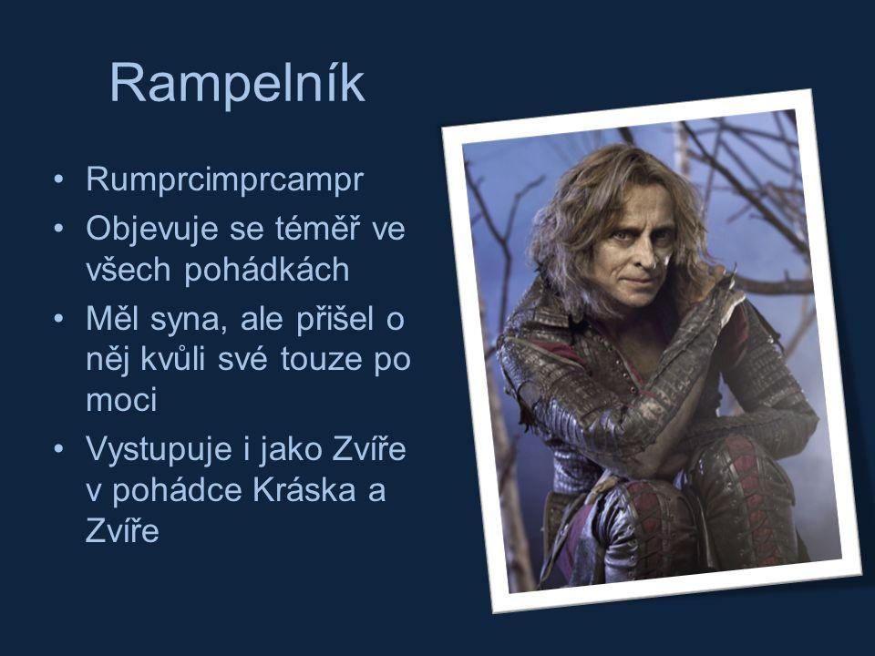 Rampelník Rumprcimprcampr Objevuje se téměř ve všech pohádkách