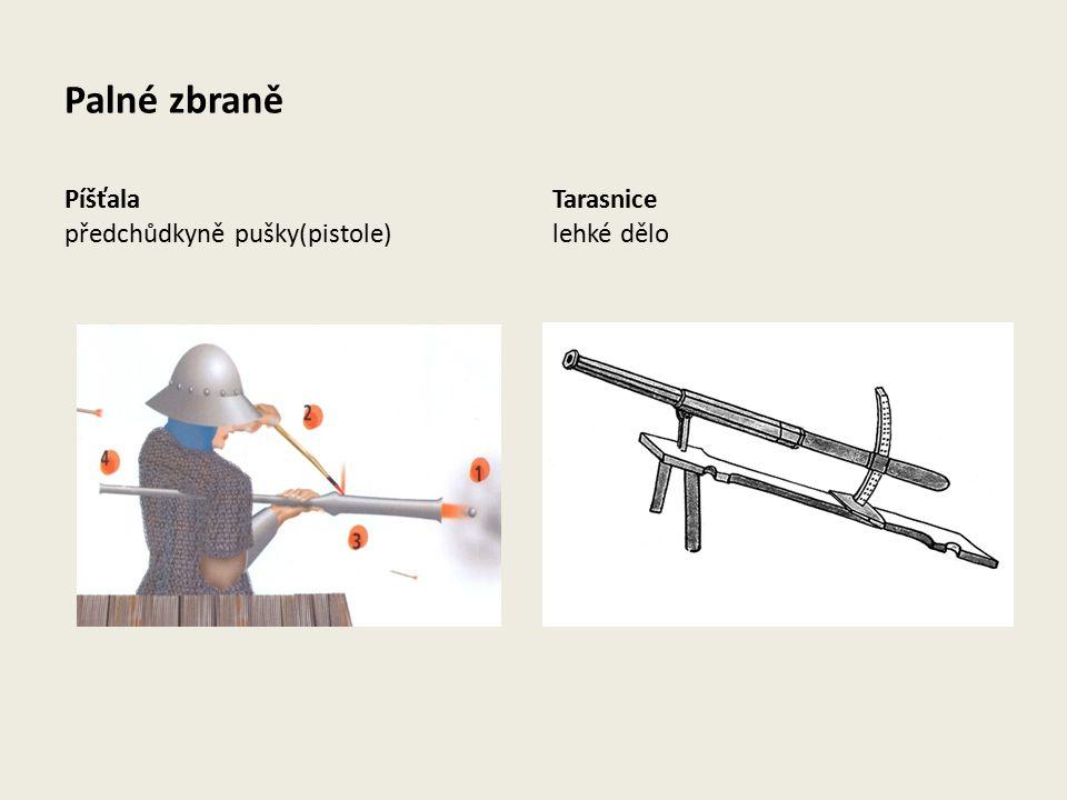 Palné zbraně Píšťala předchůdkyně pušky(pistole) Tarasnice lehké dělo