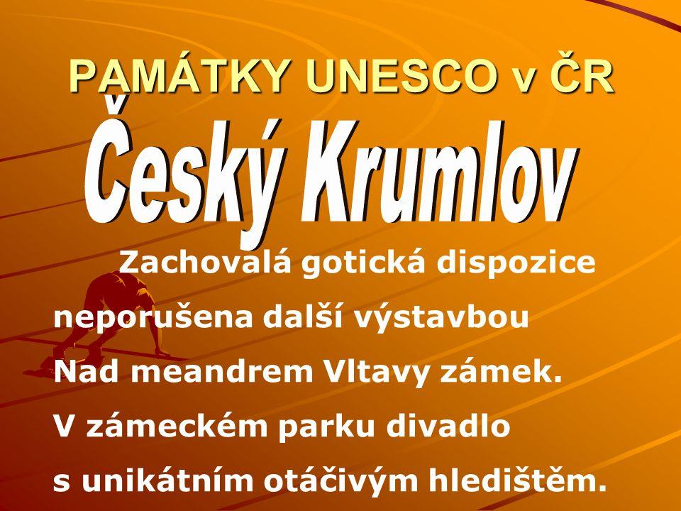 Český Krumlov PAMÁTKY UNESCO v ČR neporušena další výstavbou