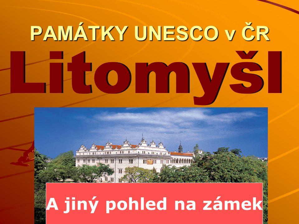 PAMÁTKY UNESCO v ČR Litomyšl A jiný pohled na zámek