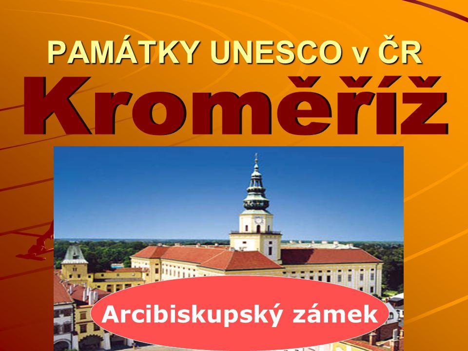 PAMÁTKY UNESCO v ČR Kroměříž Arcibiskupský zámek