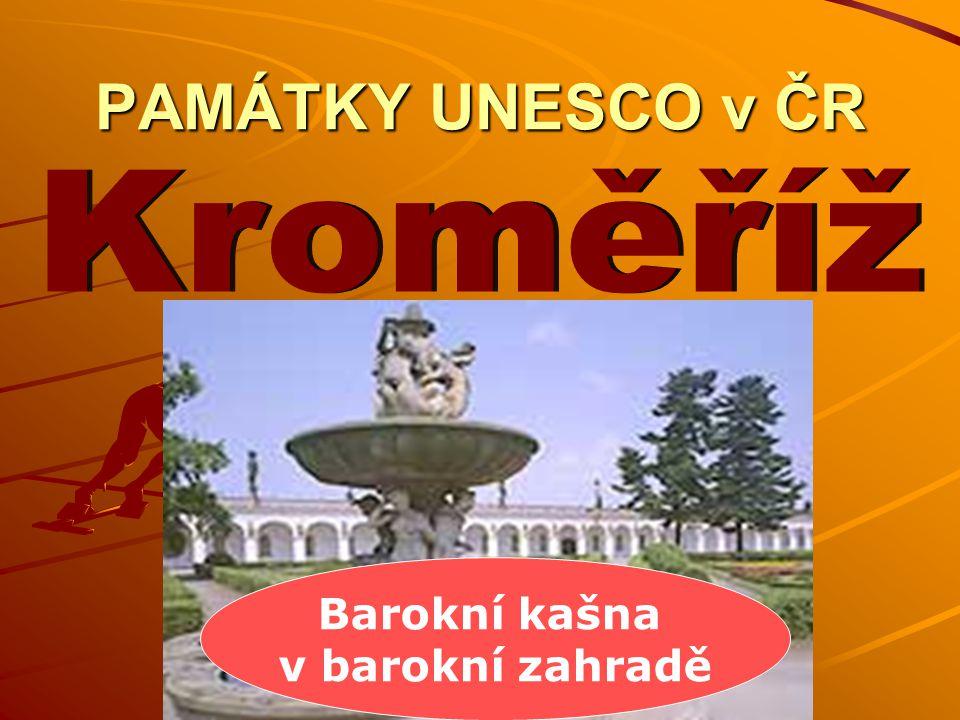 PAMÁTKY UNESCO v ČR Kroměříž Barokní kašna v barokní zahradě