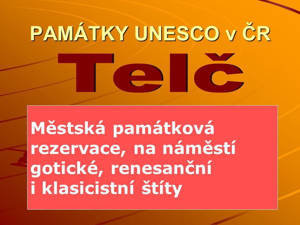 Telč PAMÁTKY UNESCO v ČR Městská památková rezervace, na náměstí