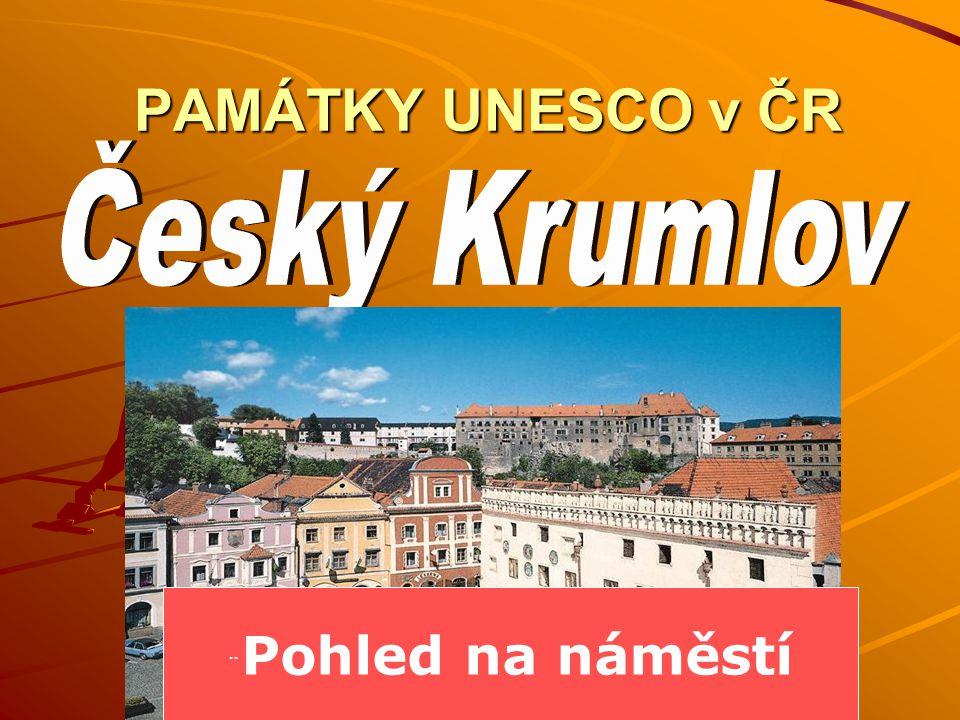 PAMÁTKY UNESCO v ČR Český Krumlov ¨Pohled na náměstí