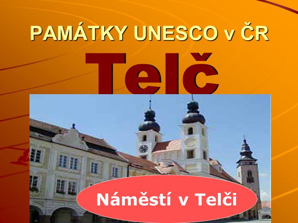 PAMÁTKY UNESCO v ČR Telč Náměstí v Telči
