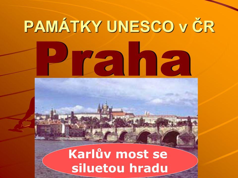 PAMÁTKY UNESCO v ČR Praha Karlův most se siluetou hradu