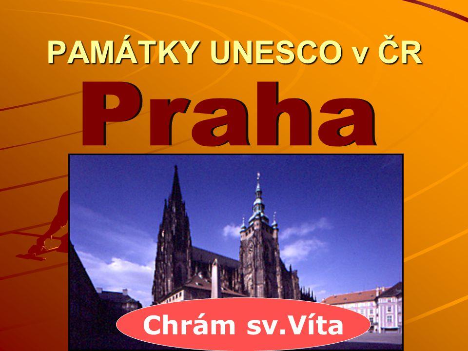 PAMÁTKY UNESCO v ČR Praha Chrám sv.Víta