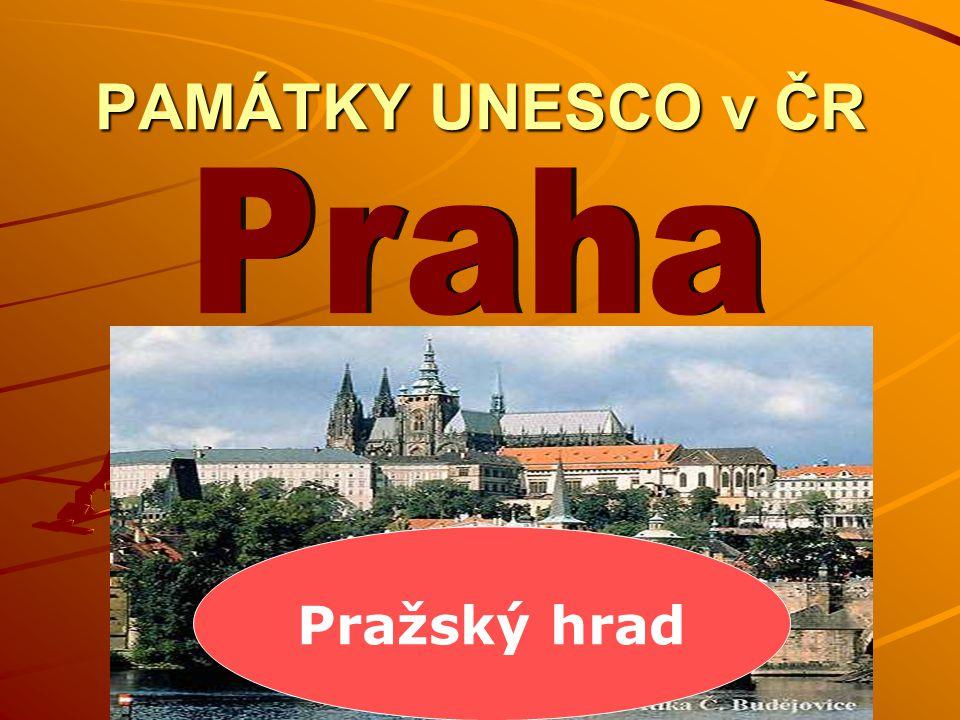 PAMÁTKY UNESCO v ČR Praha Pražský hrad