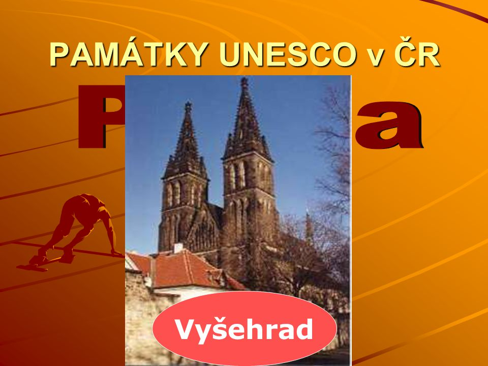 PAMÁTKY UNESCO v ČR Praha Vyšehrad