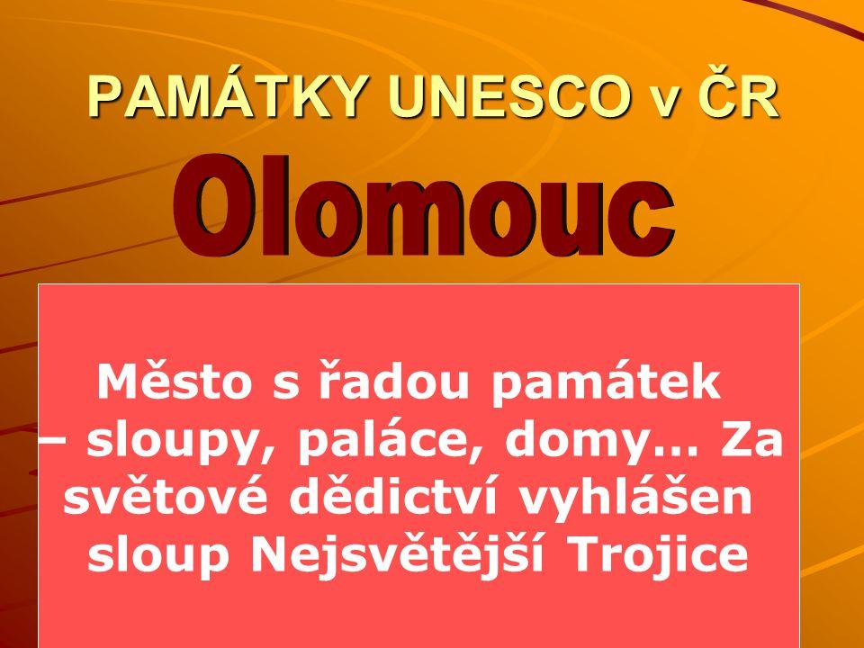 Olomouc PAMÁTKY UNESCO v ČR Město s řadou památek