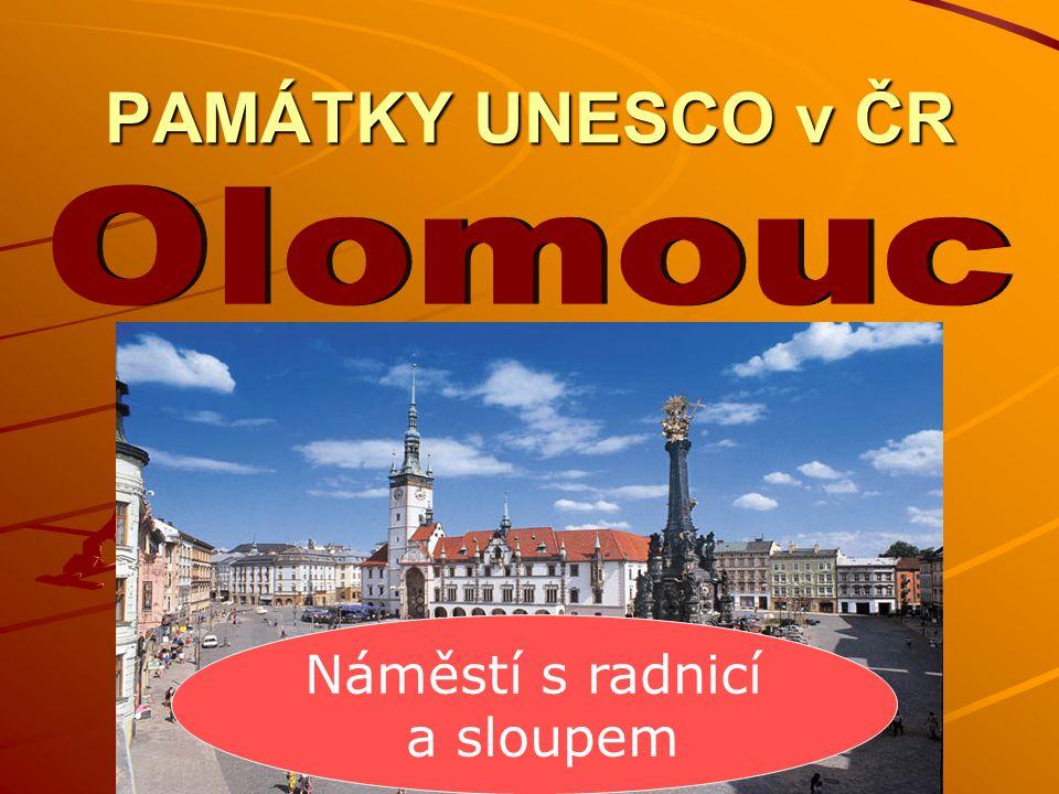 PAMÁTKY UNESCO v ČR Olomouc Náměstí s radnicí a sloupem