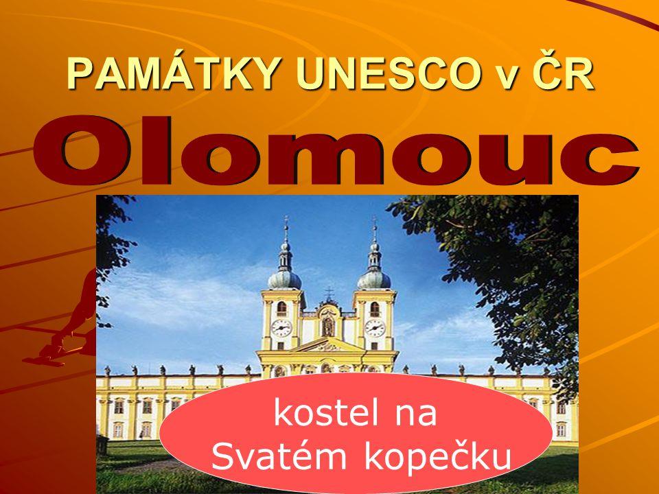 PAMÁTKY UNESCO v ČR Olomouc kostel na Svatém kopečku