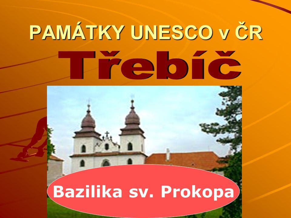 PAMÁTKY UNESCO v ČR Třebíč Bazilika sv. Prokopa
