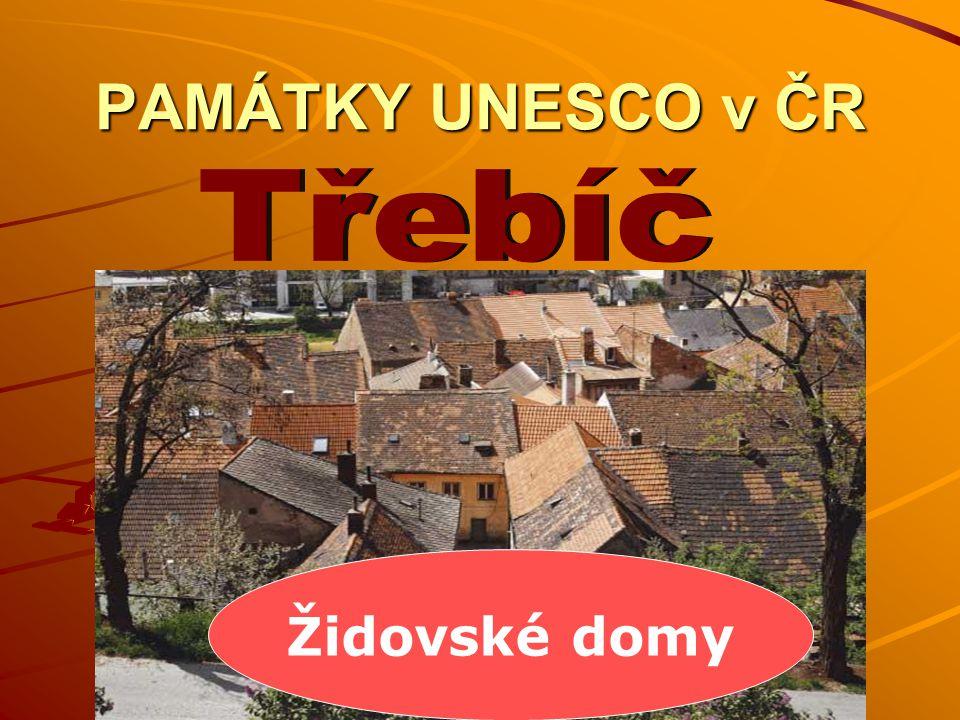 PAMÁTKY UNESCO v ČR Třebíč Židovské domy