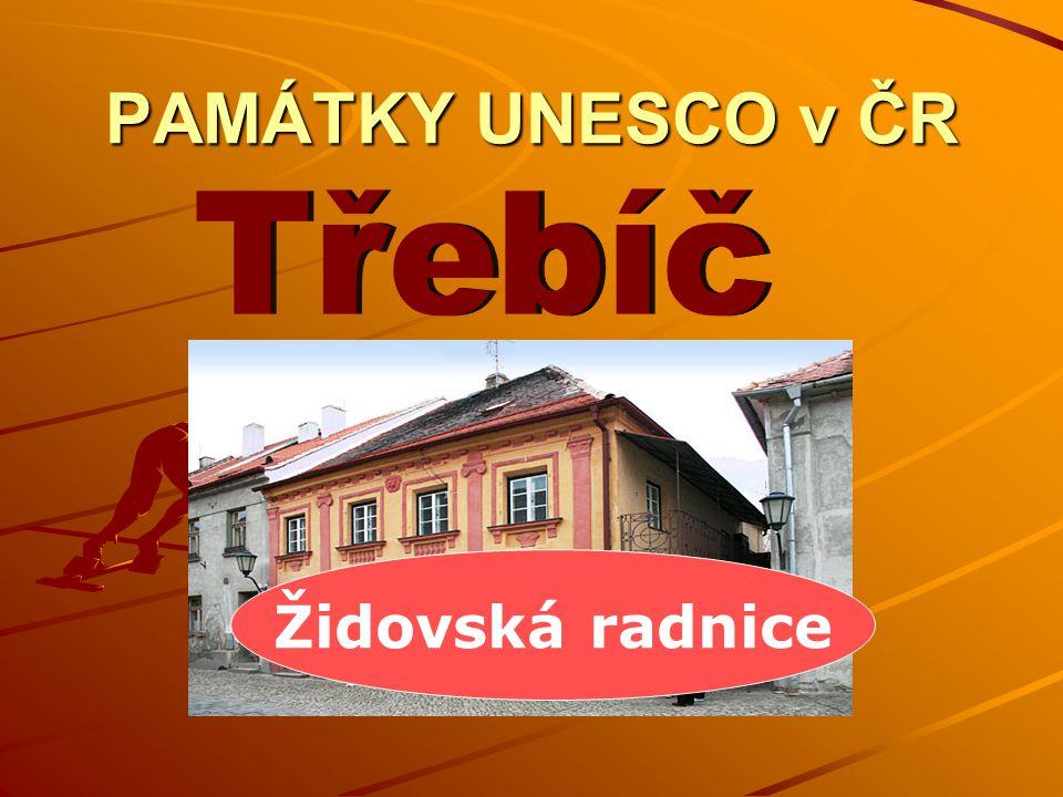 PAMÁTKY UNESCO v ČR Třebíč Židovská radnice