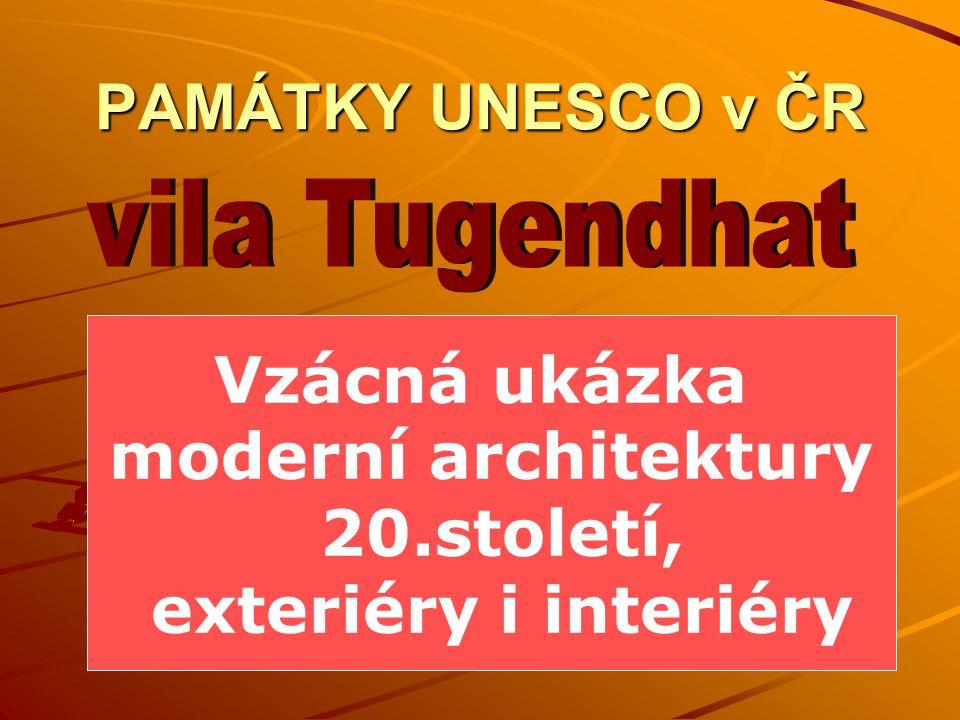 vila Tugendhat PAMÁTKY UNESCO v ČR Vzácná ukázka moderní architektury