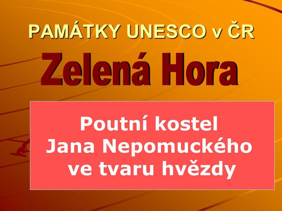 Zelená Hora PAMÁTKY UNESCO v ČR Poutní kostel Jana Nepomuckého
