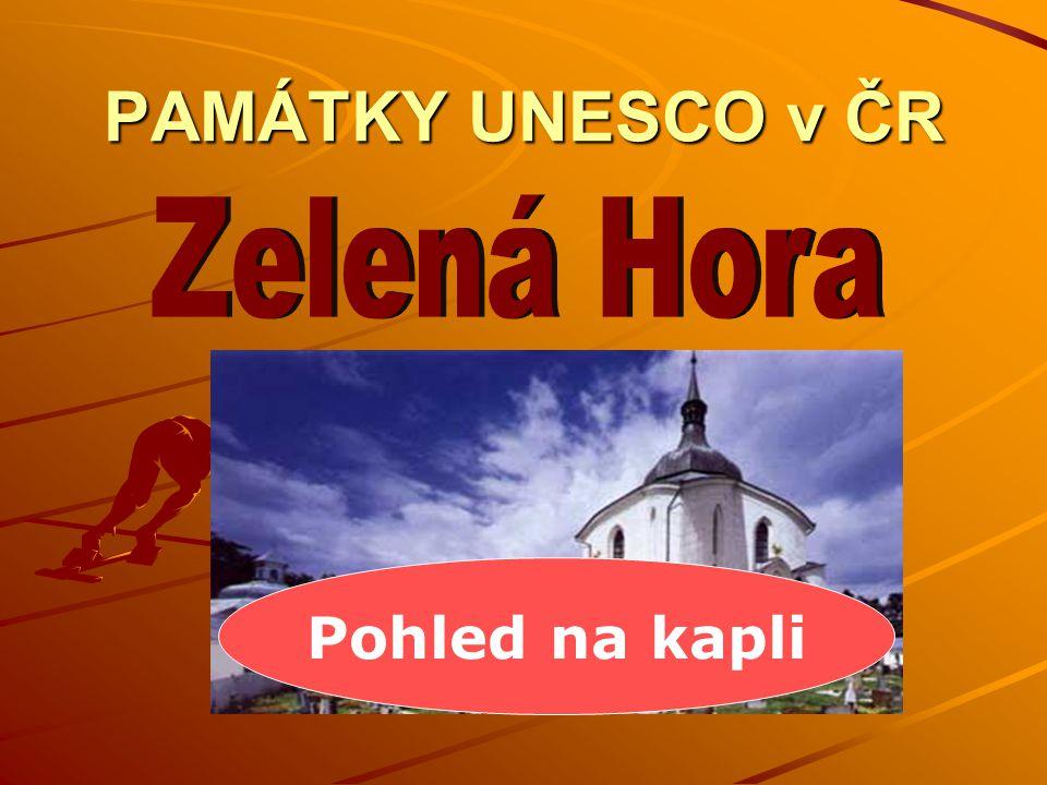 PAMÁTKY UNESCO v ČR Zelená Hora Pohled na kapli