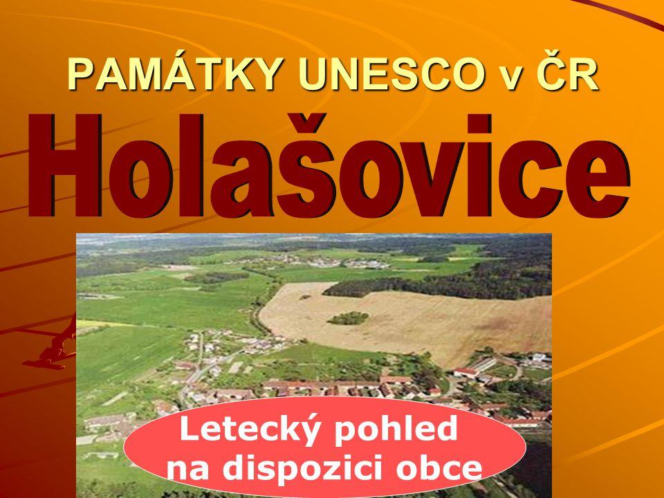 PAMÁTKY UNESCO v ČR Holašovice Letecký pohled na dispozici obce