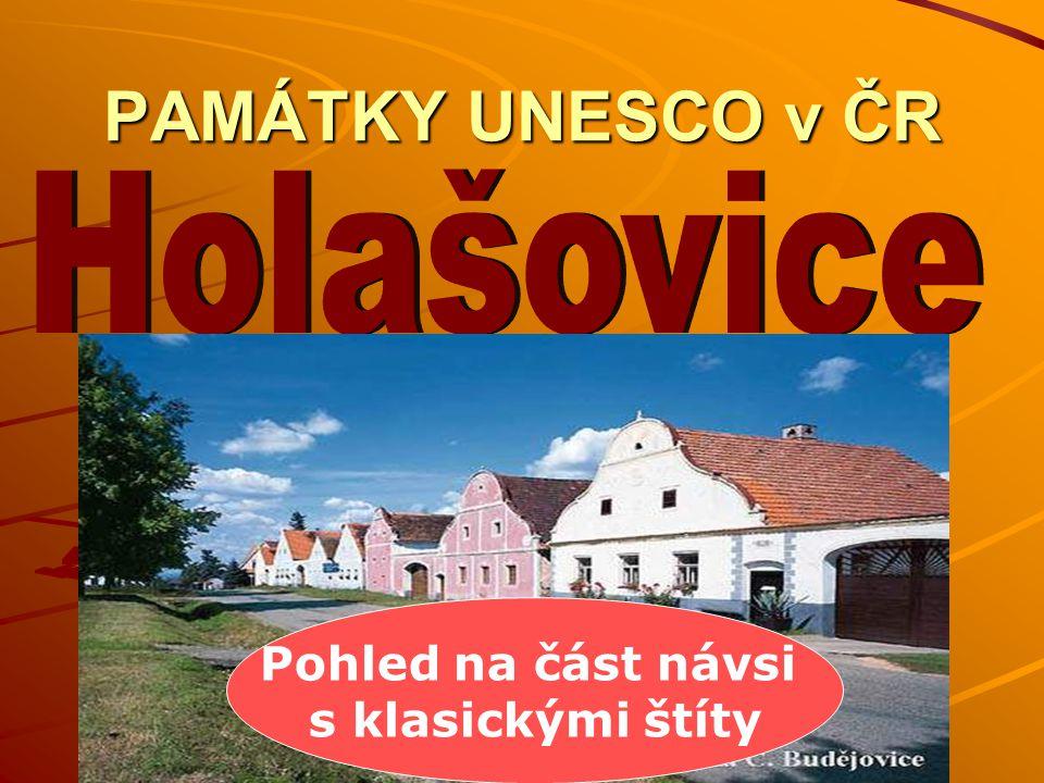 PAMÁTKY UNESCO v ČR Holašovice Pohled na část návsi s klasickými štíty