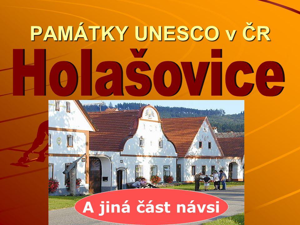 PAMÁTKY UNESCO v ČR Holašovice A jiná část návsi
