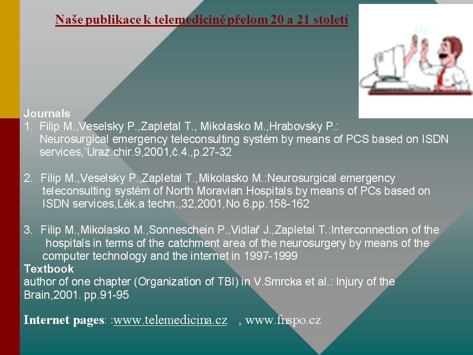 Naše publikace k telemedicině přelom 20 a 21 století