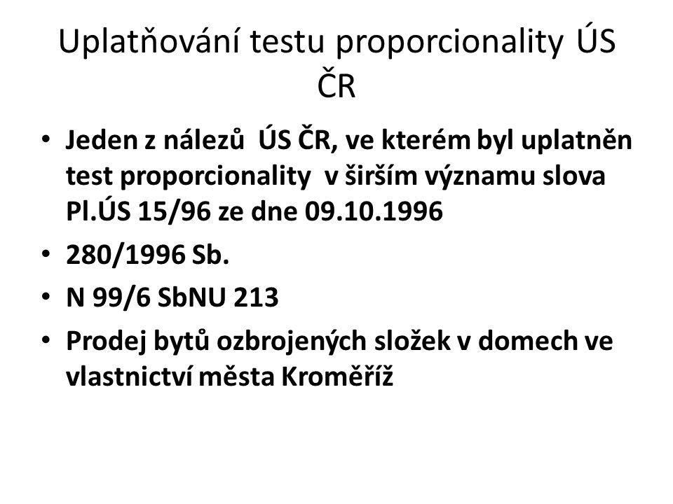 Uplatňování testu proporcionality ÚS ČR