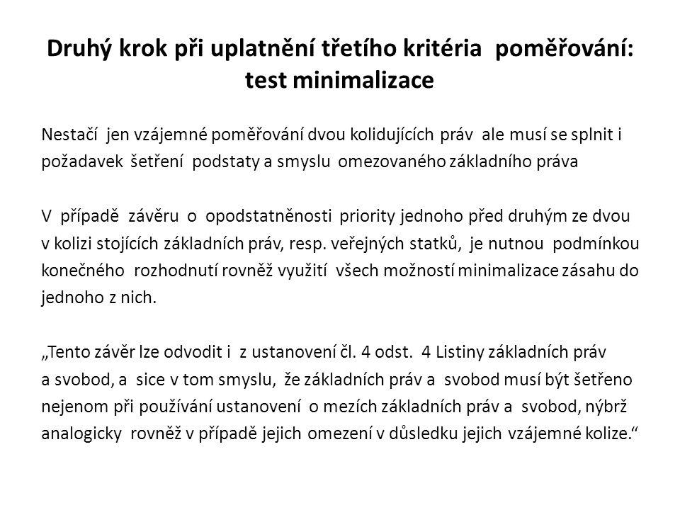 Druhý krok při uplatnění třetího kritéria poměřování: test minimalizace