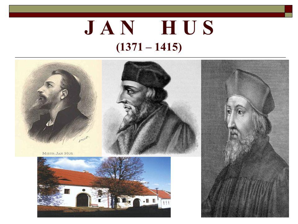 J A N H U S (1371 – 1415)