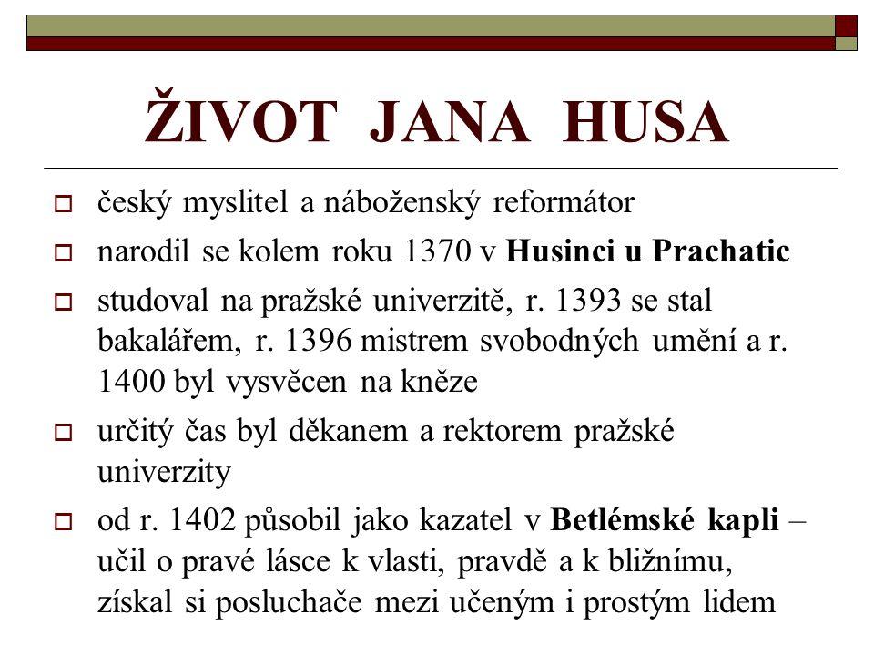 ŽIVOT JANA HUSA český myslitel a náboženský reformátor