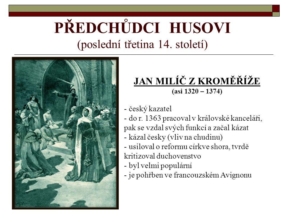 PŘEDCHŮDCI HUSOVI (poslední třetina 14. století)
