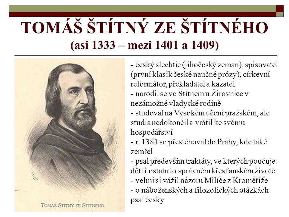 TOMÁŠ ŠTÍTNÝ ZE ŠTÍTNÉHO (asi 1333 – mezi 1401 a 1409)